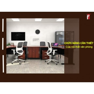 Chức năng cần thiết của nội thất văn phòng